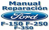 Manual De Mecanica y Reparacion Ford f150 f250 f350